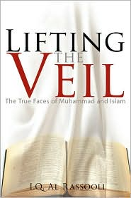 Lifting The Veil - The True Faces of Muhammad & Islam Vol 1