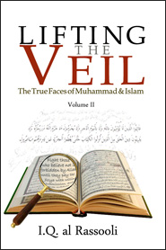 Lifting The Veil - The True Faces of Muhammad & Islam Vol 2